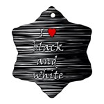 I love black and white 2 Snowflake Ornament (2-Side) Front
