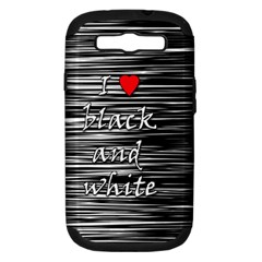 I love black and white 2 Samsung Galaxy S III Hardshell Case (PC+Silicone) by Valentinaart