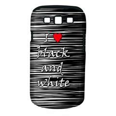 I love black and white 2 Samsung Galaxy S III Classic Hardshell Case (PC+Silicone)
