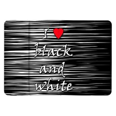 I Love Black And White 2 Samsung Galaxy Tab 8 9  P7300 Flip Case by Valentinaart