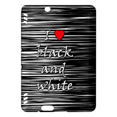 I Love Black And White 2 Kindle Fire Hdx Hardshell Case by Valentinaart