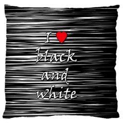 I Love Black And White 2 Large Flano Cushion Case (two Sides)