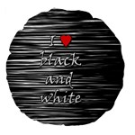 I love black and white 2 Large 18  Premium Flano Round Cushions Front