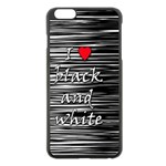 I love black and white 2 Apple iPhone 6 Plus/6S Plus Black Enamel Case Front