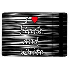 I Love Black And White 2 Ipad Air 2 Flip by Valentinaart