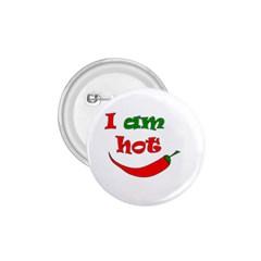 I Am Hot  1 75  Buttons by Valentinaart