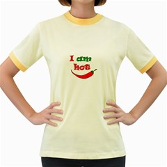 I Am Hot  Women s Fitted Ringer T Shirts