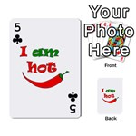 I am hot  Playing Cards 54 Designs  Front - Club5
