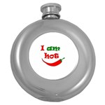 I am hot  Round Hip Flask (5 oz) Front