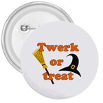 Twerk or treat - Funny Halloween design 3  Buttons Front
