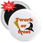 Twerk or treat - Funny Halloween design 3  Magnets (10 pack)