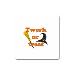 Twerk Or Treat   Funny Halloween Design Square Magnet by Valentinaart