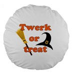 Twerk or treat - Funny Halloween design Large 18  Premium Round Cushions