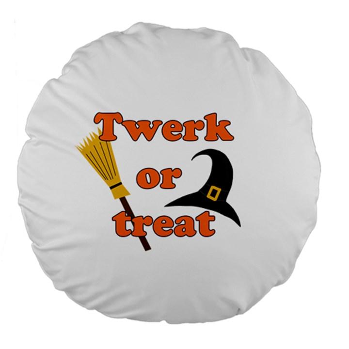 Twerk or treat - Funny Halloween design Large 18  Premium Flano Round Cushions