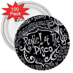 Panic ! At The Disco Lyric Quotes 3  Buttons (100 Pack)  by Onesevenart