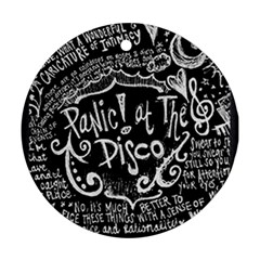 Panic ! At The Disco Lyric Quotes Round Ornament (two Sides)  by Onesevenart
