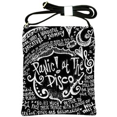 Panic ! At The Disco Lyric Quotes Shoulder Sling Bags by Onesevenart