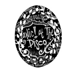 Panic ! At The Disco Lyric Quotes Oval Filigree Ornament (2 Side)  by Onesevenart