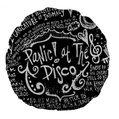 Panic ! At The Disco Lyric Quotes Large 18  Premium Round Cushions by Onesevenart