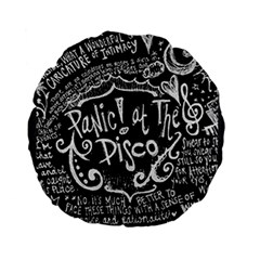Panic ! At The Disco Lyric Quotes Standard 15  Premium Flano Round Cushions by Onesevenart