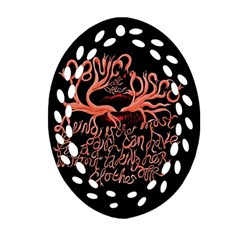 Panic At The Disco   Lying Is The Most Fun A Girl Have Without Taking Her Clothes Oval Filigree Ornament (2 Side)  by Onesevenart