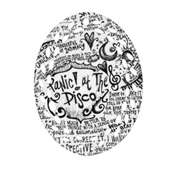 Panic! At The Disco Lyric Quotes Oval Filigree Ornament (2 Side)  by Onesevenart