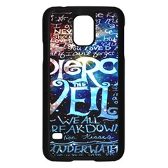 Pierce The Veil Quote Galaxy Nebula Samsung Galaxy S5 Case (black) by Onesevenart