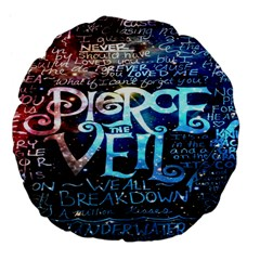 Pierce The Veil Quote Galaxy Nebula Large 18  Premium Flano Round Cushions by Onesevenart
