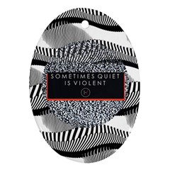 Sometimes Quiet Is Violent Twenty One Pilots The Meaning Of Blurryface Album Ornament (oval)  by Onesevenart