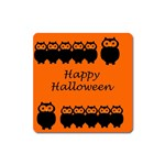 Happy Halloween - owls Square Magnet Front