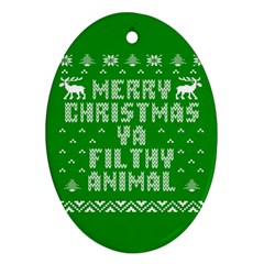 Ugly Christmas Ya Filthy Animal Ornament (oval)  by Onesevenart