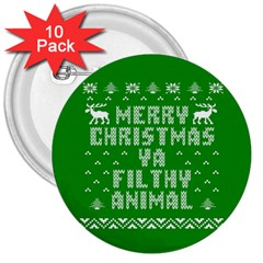 Ugly Christmas Ya Filthy Animal 3  Buttons (10 Pack)  by Onesevenart