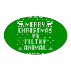 Ugly Christmas Ya Filthy Animal Oval Magnet by Onesevenart