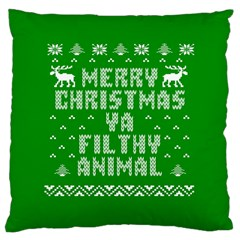 Ugly Christmas Ya Filthy Animal Large Cushion Case (two Sides) by Onesevenart