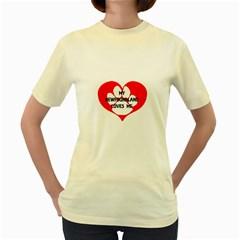 My Newfie Loves Me Women s Yellow T-Shirt