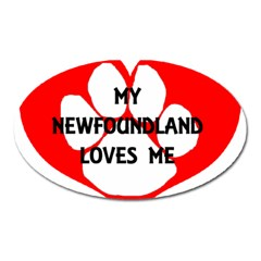 My Newfie Loves Me Oval Magnet