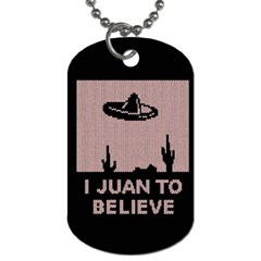 I Juan To Believe Ugly Holiday Christmas Black Background Dog Tag (one Side) by Onesevenart