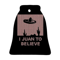 I Juan To Believe Ugly Holiday Christmas Black Background Ornament (bell)  by Onesevenart