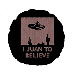 I Juan To Believe Ugly Holiday Christmas Black Background Standard 15  Premium Round Cushions by Onesevenart