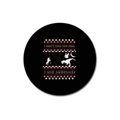 I Wasn t Good This Year, I Was Awesome! Ugly Holiday Christmas Black Background Magnet 3  (round) by Onesevenart