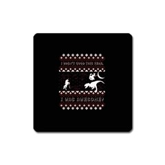 I Wasn t Good This Year, I Was Awesome! Ugly Holiday Christmas Black Background Square Magnet by Onesevenart