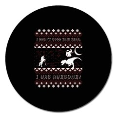 I Wasn t Good This Year, I Was Awesome! Ugly Holiday Christmas Black Background Magnet 5  (round) by Onesevenart