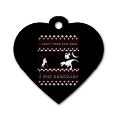 I Wasn t Good This Year, I Was Awesome! Ugly Holiday Christmas Black Background Dog Tag Heart (two Sides) by Onesevenart