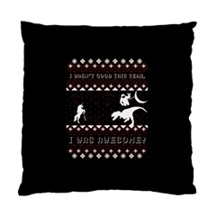 I Wasn t Good This Year, I Was Awesome! Ugly Holiday Christmas Black Background Standard Cushion Case (one Side) by Onesevenart