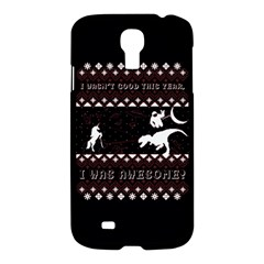 I Wasn t Good This Year, I Was Awesome! Ugly Holiday Christmas Black Background Samsung Galaxy S4 I9500/i9505 Hardshell Case by Onesevenart