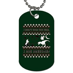 I Wasn t Good This Year, I Was Awesome! Ugly Holiday Christmas Green Background Dog Tag (One Side) by Onesevenart