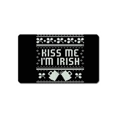 Kiss Me I m Irish Ugly Christmas Black Background Magnet (name Card) by Onesevenart