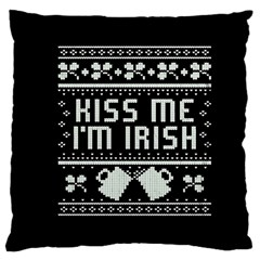 Kiss Me I m Irish Ugly Christmas Black Background Large Cushion Case (one Side) by Onesevenart