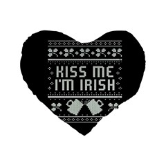 Kiss Me I m Irish Ugly Christmas Black Background Standard 16  Premium Flano Heart Shape Cushions by Onesevenart