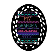 My Grandma Made This Ugly Holiday Black Background Oval Filigree Ornament (2 Side)  by Onesevenart